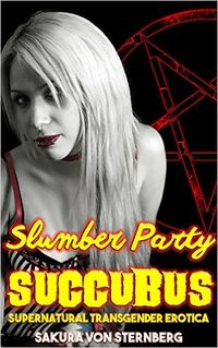 Slumber Party Succubus by Sakura von Sternberg