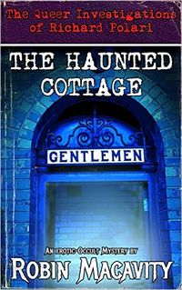 The Haunted Cottage by Robin Macavity
