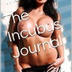 The Incubus Journal: Chapter 4 by The Mad Hatter