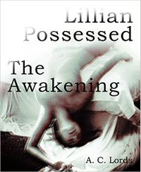 Lillian Possessed: The Awakening by A.C. Lords