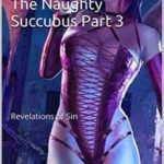 The Naughty Succubus Part 3: Revelations of Sin by Becca Lusk