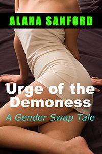 Urge of the Demoness by Alana Sanford