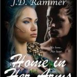 Home In Her Arms by C.V. Walter and J.D. Rammer