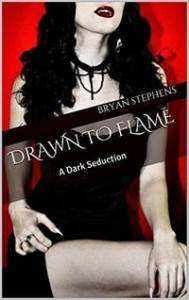 Drawn to Flame: A Dark Seduction by Bryan Stephens