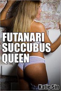 Futanari Succubus Queen by Katie Sin
