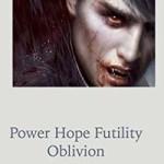Power Hope Futility Oblivion by Michael Stewart