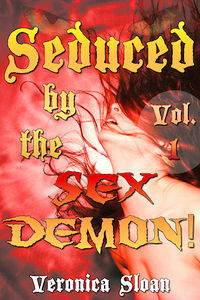 Seduced by the Sex Demon! by Veronica Sloan