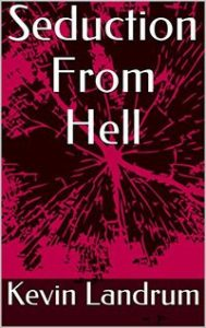 Seduction From Hell by Kevin Landrum