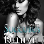 Sweet Succubus by Delilah Devlin