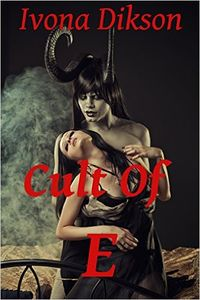 The Cult of E by Ivona Dikson