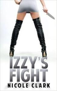 Izzy's Fight by Nicole Clark