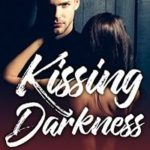 Kissing Darkness by Fionn Jameson