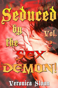 Seduced by the Sex Demon! 2 by Veronica Sloan