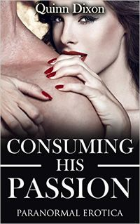 Consuming His Passion by Quinn Dixon