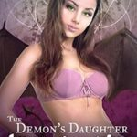The Demon's Daughter Likes to Watch by Nessa Triskelion
