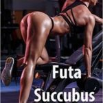 Futa Succubus Joins a Gym by M. Dunn