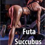 Futa Succubus Joins a Gym by M. Dunn