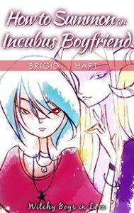 How to Summon an Incubus Boyfriend by Brigid Hart