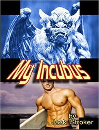 My Incubus by Jack Stroker