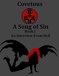 Covetous: A Song of Sin: Book I - Interview From Hell by Patricia Sly