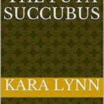 Taken By The Futa Succubus written by Kara Lynn