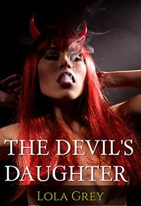 The Devil's Daughter by Lola Grey