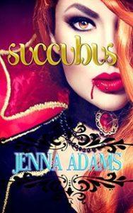 Succubus by Jenna Adams and Amanda Blaze