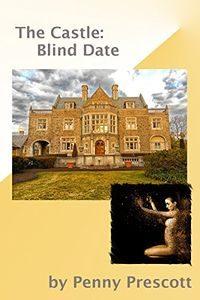 The Castle: Blind Date by Penny Prescott