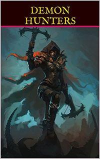 Demon Hunters by William Harper