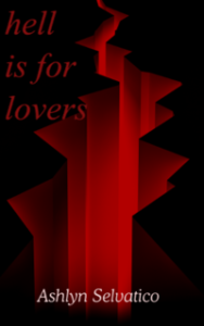 Hell is for Lovers by Ashlyn Selvatico