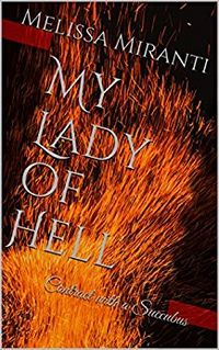 My Lady of Hell: Contract with a Succubus by Melissa Miranti