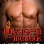 Ravaged by the Incubus by Lex Templeton