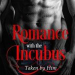 Romance with the Incubus: Taken by Him - Episode 1 by Danielle Voelkel