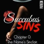 Succubus Sins Chapter 0: The Name's Sinclair by Jason J. Honz
