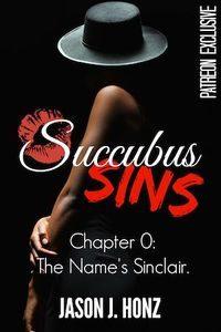 Succubus Sins Chapter 0: The Name's Sinclair by Jason J. Honz