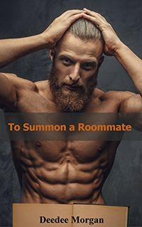 To Summon a Roommate by Deedee Morgan
