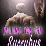 Falling For The Succubus by Siren Allen