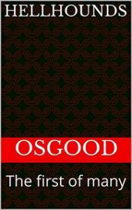 Hellhounds: The First of Many by Osgood