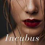 Incubus by Nine Sparrow