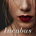 Incubus by Nine Sparrow