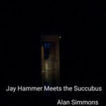 Jay Hammer Meets the Succubus by Alan Simmons