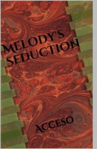 Melody's Seduction: Acceso by Magi Silverwolf