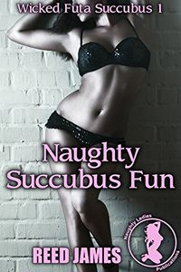 Naughty Succubus Fun by Reed James