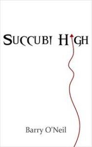 Succubi High by Barry O'Neil