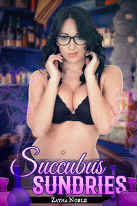 Succubus Sundries by Zayna Noble