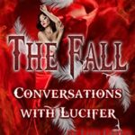The Fall: Conversations with Lucifer by Lori Green