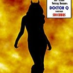 Doctor Q vs. Succubus by Skarlette One