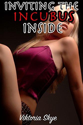 Inviting the Incubus Inside by Viktoria Skye