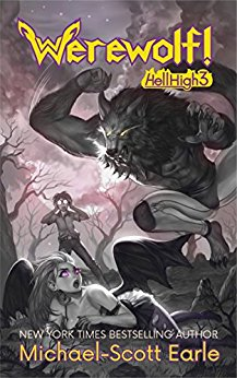 Werewolf!: Hell High Book 3 by Michael-Scott Earle