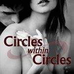 Circles Within Circles by Cori Vidae